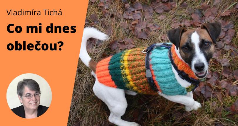 Co mi dnes oblečou? Sukýnku, overal nebo svetr?